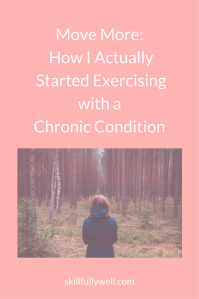 Move More: How I Actually Started Exercising with a Chronic Condition