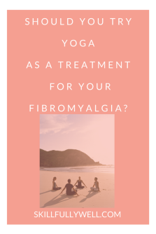 Should you try yoga as a treatment for your fibromyalgia?