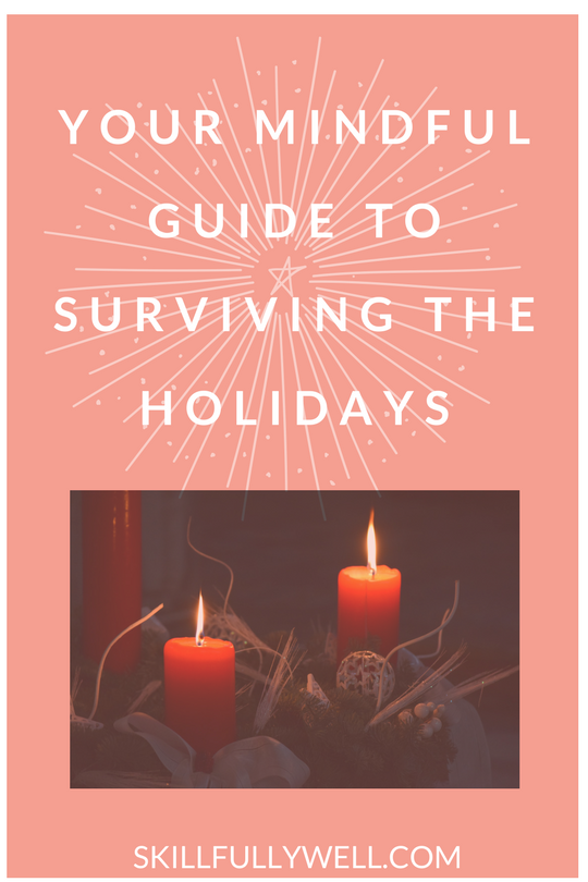 Your Mindful Guide to Surviving the Holidays