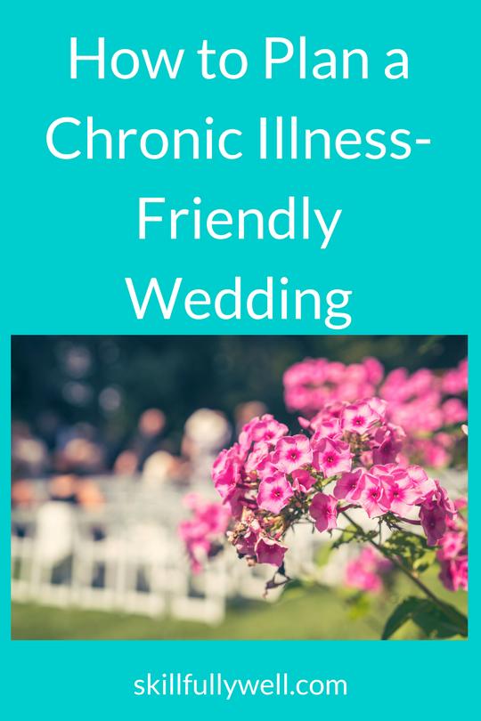 How to plan a chronic illness friendly wedding