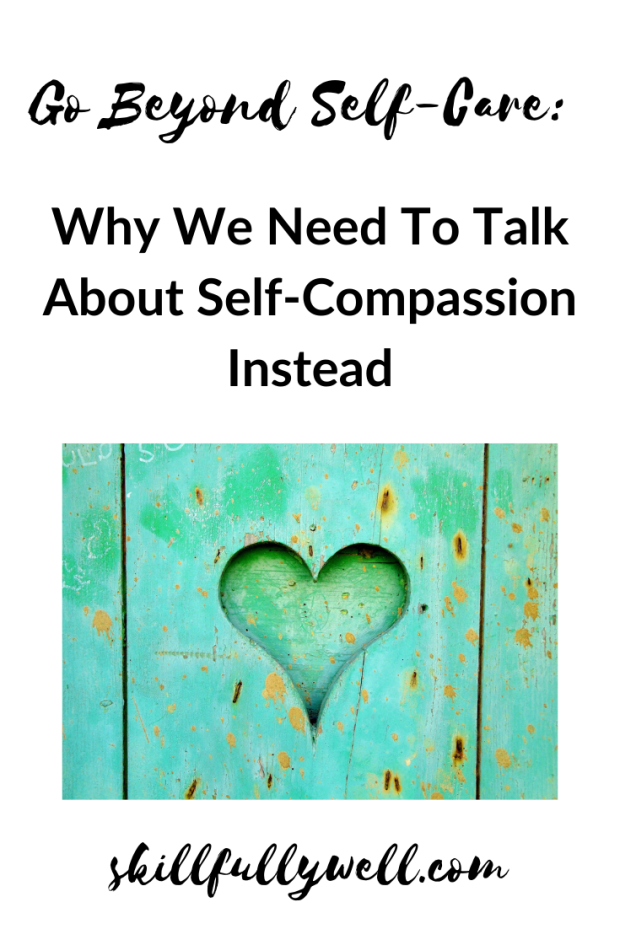 Why We Need To Talk About Self-Compassion Instead
